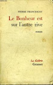 Le Bonheur Est Sur L Autre Rive. - Couverture - Format classique