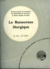 Le Renouveau Liturgique. Collection Je Sais-Je Crois N° 110. Encyclopedie Du Catholique Au Xxeme. - Couverture - Format classique