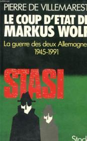 Le Coup D Etat De Markus Wolf : La Guerre Des Deux Allemagnes 1945 - 1991 Envoie De L Auteur En Page De Garde - Couverture - Format classique