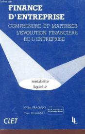 Finance D'Entreprise - Comprendre Et Maitriser L'Evolution Financiere De L'Entreprise - Rentabilite - Liquuidite. - Couverture - Format classique