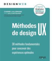 Méthodes de design UX ; 30 méthodes fondamentales pour concevoir des expériences optimales (2e édition) - Couverture - Format classique