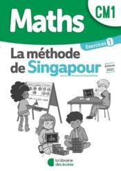 La méthode de Singapour ; cahier d'exercices 1 ; CM1 ; pratique autonome (édition 2021) - Couverture - Format classique