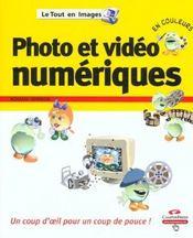 Photo Et Video Numerique ; Un Coup D'Oeil Pour Un Coup De Pouce - Intérieur - Format classique