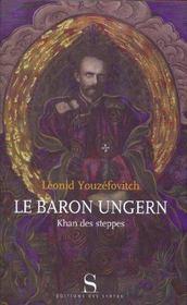 Le baron Ungern ; Khan des steppes - Intérieur - Format classique