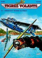 Les tigres volants t.5 ; opération homme de Pékin - Intérieur - Format classique