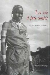 La vie a pas contes. generation, age et societe dans les hautes terre s du kenya (meru tigania-igemb - Couverture - Format classique