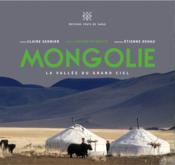 Mongolie ; la vallée du grand ciel - Couverture - Format classique