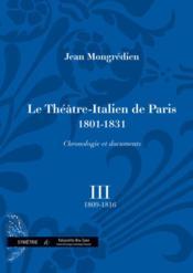 Le théâtre-italien de Paris (1801-1831) ; chronologie et documents t.3 - Couverture - Format classique