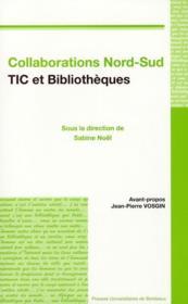 Collaborations Nord-Sud ; TIC et bibliothèques - Couverture - Format classique