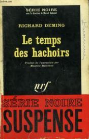 Le Temps Des Hachoirs. Collection : Serie Noire N° 987 - Couverture - Format classique