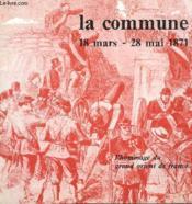 La Commune, 18 Mars-28 Mai 1871, L'Hommage Du Grand Orient De France - Couverture - Format classique