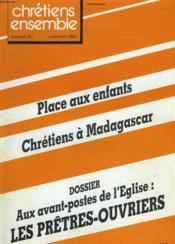 CHRETIENS ENSEMBLES, N°27, NOVEMBRE 1982. PLACE AUX ENFANTS / CHRETIENS A MADAGASCAR / DOSSIER: AUX AVANT-POSTES DE L'EGLISE: LES PRÊTRES OUVRIERS / LES ARTISANS DE LA FÊTE / LIQUIDER L'ECOLE POUR BALAYER L'EGLISE /CADRES AU CHôMAGE /LA MORT: PARLONS-EN. - Couverture - Format classique