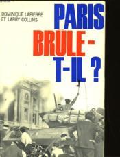 Paris Brule-T-Il? - 25 Aout 1944 - Couverture - Format classique