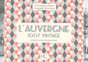 100% VINTAGE ; l'Auvergne à travers la carte postale ancienne - Couverture - Format classique