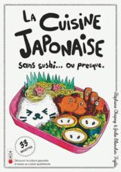 La cuisine japonaise ; sans sushi...ou presque. - Couverture - Format classique