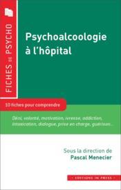 Psychoalcoologie à l'hôpital ; 10 fiches pour comprendre - Couverture - Format classique