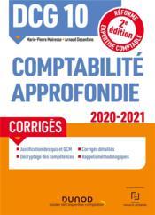 DCG 10 ; comptabilité approfondie ; corrigés (édition 2020/2021) - Couverture - Format classique