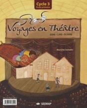 Voyages en théâtre ; cycle 3 ; le classeur-guide - Couverture - Format classique