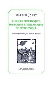 Siloques, superloques soliloques et interloques de pataphysique - Couverture - Format classique