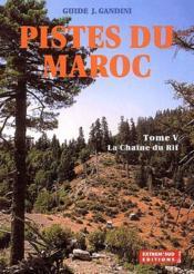 Piste Du Maroc T.5 ; La Chaine Du Rif - Couverture - Format classique