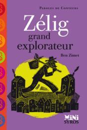 Zélig ; grand explorateur - Couverture - Format classique