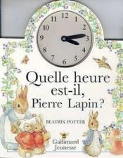 Quelle heure est-il, pierre lapin ? - Couverture - Format classique