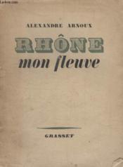Rhone Mon Fleuve. - Couverture - Format classique