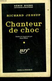 Chanteur De Choc. ( Lowdown ). Collection : Serie Noire N° 487 - Couverture - Format classique