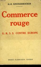 Commerce Rouge. U.R.S.S. Contre Europe. - Couverture - Format classique