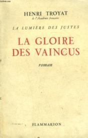 La Lumiere Des Justes. Tome 3 : La Gloire Des Vaincus. - Couverture - Format classique