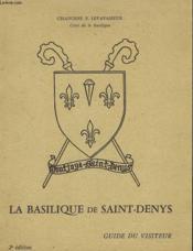 La Basilique De Saint-Denys. Guide Du Visiteur. - Couverture - Format classique