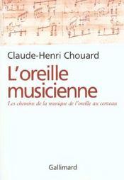 L'oreille musicienne - les chemins de la musique de l'oreille au cerveau - Intérieur - Format classique
