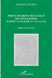 Précis de droit musulman des successions, d'après ali al-rahabi - (497-577h/1104-1182) - Couverture - Format classique