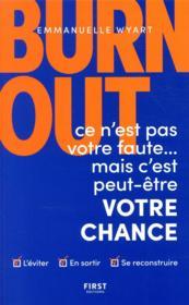 Burn-out : ce n'est pas votre faute mais c'est peut-être votre chance ; comment l'éviter ? comment en sortir ? comment se reconstruire ? - Couverture - Format classique