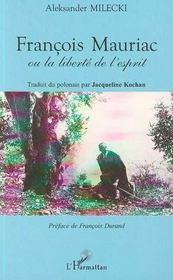 Francois Mauriac Ou La Liberte De L'Esprit - Intérieur - Format classique