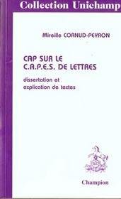 Unichamp T.64 Cap Sur Le Capes De Lettres Dissertation Et Explications De Textes ; Epreuves Sur Dossier - Intérieur - Format classique