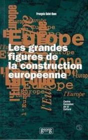 Les Grandes Figures De La Construction Europeenne - Couverture - Format classique