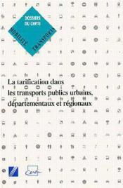 Tarification dans les transports publics urbains départementaux et régionaux ; dossier t.77 - Couverture - Format classique