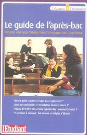 Le guide de l'après-bac ; réussir son orientation dans l'enseignement supérieur - Intérieur - Format classique