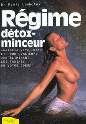 Regime Detox-Minceur - Maigrir Vite, Bien Et Pour Longtemps - Intérieur - Format classique