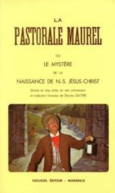 La pastorale maurel ou le mystère de la naissance de N.-S. Jésus-Christ - Couverture - Format classique