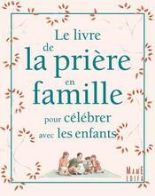 Le livre de la priere en famille pour celebrer avec les enfants - Intérieur - Format classique