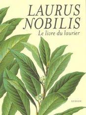 LAURUS NOBILIS. Le Livre du laurier - Intérieur - Format classique