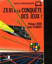 Zx 81 A La Conquete Des Jeux - Couverture - Format classique