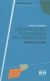 Les approches écologiques en linguistique ; enquête critique - Couverture - Format classique