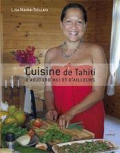 Cuisine de Tahïti d'aujourd hui et d'ailleurs - Couverture - Format classique