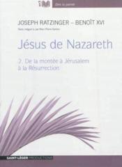 Jésus de Nazareth t.2 ; de l'entrée à Jérusalem à la résurection - Couverture - Format classique