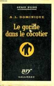 Le Gorille Dans Le Cocotier. Collection : Serie Noire Avec Jaquette N° 312 - Couverture - Format classique