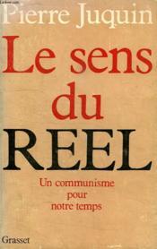 Le Sens Du Reel. Un Communiste Pour Notre Temps. - Couverture - Format classique