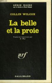 La Belle Et La Proie. Collection : Serie Noire N° 1437 - Couverture - Format classique
